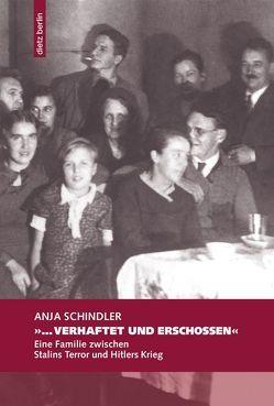 """""""…verhaftet und erschossen"""" von Schindler,  Anja"""