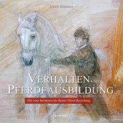 Verhalten und Pferdeausbildung von Blank,  Renate, Orterer,  Christine, Schnitzer,  Ulrich, Sonntag,  Isabella