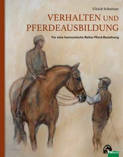 Verhalten und Pferdeausbildung von Schnitzer,  Prof.Dr.-Ing. Ulrich