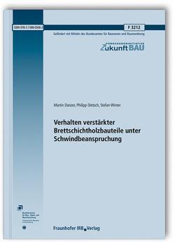 Verhalten verstärkter Brettschichtholzbauteile unter Schwindbeanspruchung. von Danzer,  Martin, Dietsch,  Philipp, Winter,  Stefan