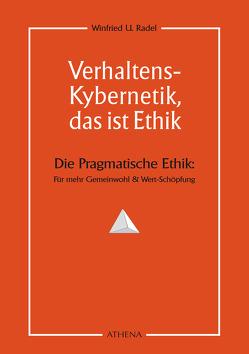 Verhaltens-Kybernetik, das ist Ethik von Radel,  Winfried U