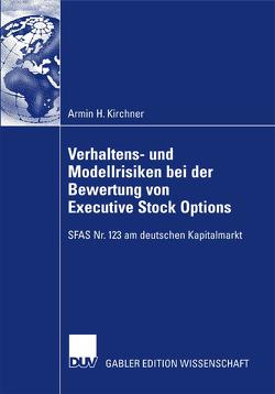 Verhaltens- und Modellrisiken bei der Bewertung von Executive Stock Options von Hecker,  Prof. Dr. Renate, Kirchner,  Armin