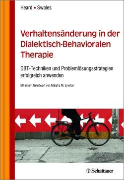 Verhaltensänderung in der Dialektisch-Behavioralen Therapie von Heard,  Heidi L., Linehan,  Marsha M., Swales,  Michaela A.