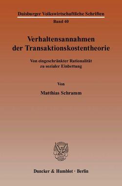 Verhaltensannahmen der Transaktionskostentheorie. von Schramm,  Matthias
