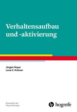 Verhaltensaufbau und -aktivierung von Hoyer,  Jürgen, Krämer,  Lena V.