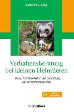 Verhaltensberatung bei kleinen Heimtieren von Döring,  Dorothea, Schneider,  Barbara