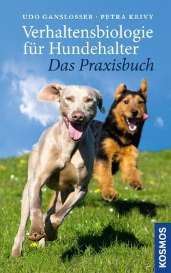 Verhaltensbiologie für Hundehalter – das Praxisbuch von Ganslosser,  Udo, Krivy,  Petra