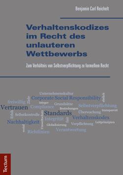 Verhaltenskodizes im Recht des unlauteren Wettbewerbs von Reichelt,  Benjamin Carl