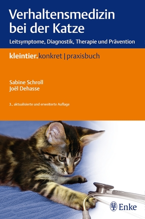 Verhaltensmedizin bei der Katze von Dehasse,  Joel, Schroll,  Sabine