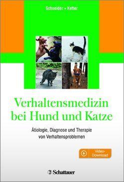 Verhaltensmedizin bei Hund und Katze von Ketter,  Daphne, Schneider,  Barbara
