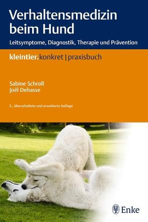 Verhaltensmedizin beim Hund von Dehasse,  Joel, Schroll,  Sabine