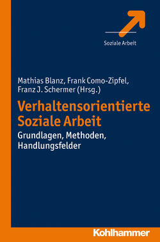 Verhaltensorientierte Soziale Arbeit von Blanz,  Mathias, Como-Zipfel,  Frank, Schermer,  Franz J.