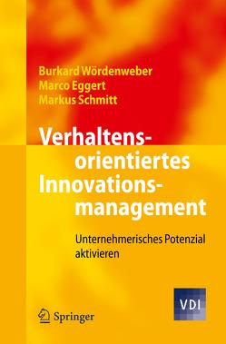 Verhaltensorientiertes Innovationsmanagement von Eggert,  Marco, Schmitt,  Markus, Wördenweber,  Burkard