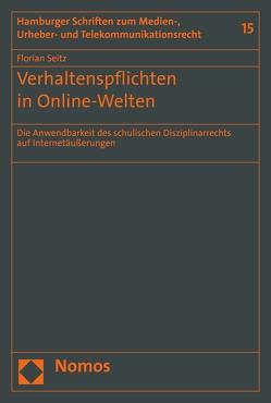 Verhaltenspflichten in Online-Welten von Seitz,  Florian