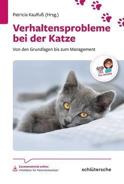 Verhaltensprobleme bei der Katze von Döring,  Dr. Dorothea, Kaulfuß,  Dr. Patricia, Nüßlein,  Dr. Waltraud, Röhrs,  Dr. Kerstin, Schroll,  Dipl.-Tzt. Sabine, Zurr,  Dr. Daniela