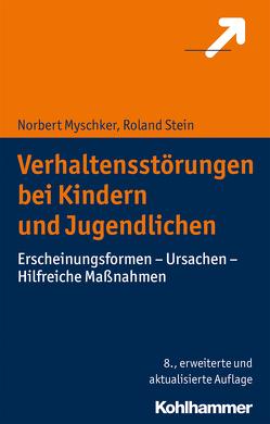 Verhaltensstörungen bei Kindern und Jugendlichen von Myschker,  Norbert, Stein,  Roland