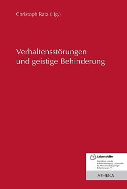 Verhaltensstörungen und geistige Behinderung von Ratz,  Christoph