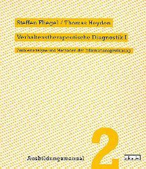 Verhaltenstherapeutische Diagnostik I von Fliegel,  Steffen, Heyden,  Thomas