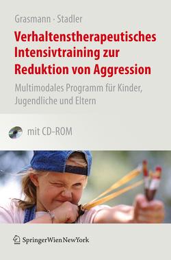 Verhaltenstherapeutisches Intensivtraining zur Reduktion von Aggression von Grasmann,  Dörte, Grasmann,  S., König,  C., Schmeck,  K., Stadler,  Christina