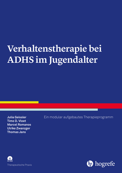 Verhaltenstherapie bei ADHS im Jugendalter von Geissler,  Julia, Jans,  Thomas, Romanos,  Marcel, Vloet,  Timo, Zwanzger,  Ulrike