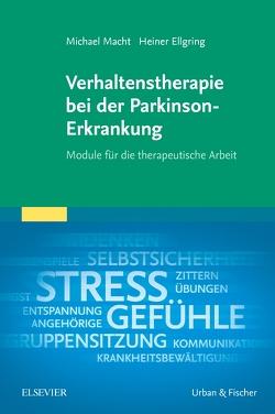 Verhaltenstherapie bei der Parkinson-Erkrankung von Ellgring,  Johann Heinrich, Macht,  Michael