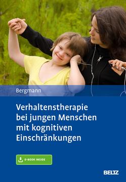 Verhaltenstherapie bei jungen Menschen mit kognitiven Einschränkungen von Bergmann,  Felicitas