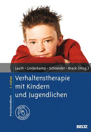 Verhaltenstherapie mit Kindern und Jugendlichen von Brack,  Udo B., Lauth,  Gerhard W., Linderkamp,  Friedrich, Schneider,  Silvia