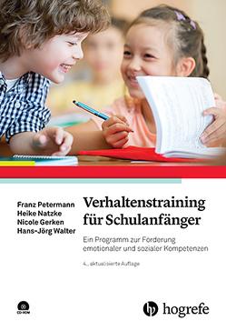 Verhaltenstraining für Schulanfänger von Gerken,  Nicole, Natzke,  Heike, Petermann,  Franz, Walter,  Hans-Jörg
