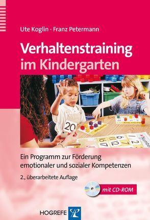 Verhaltenstraining im Kindergarten von Koglin,  Ute, Petermann,  Franz