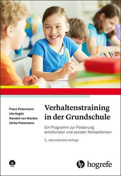 Verhaltenstraining in der Grundschule von Koglin,  Ute, Marées,  Nandoli von, Petermann,  Franz, Petermann,  Ulrike