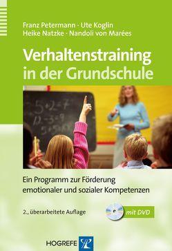 Verhaltenstraining in der Grundschule von Koglin,  Ute, Marées,  Nandoli von, Natzke,  Heike, Petermann,  Franz