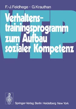 Verhaltenstrainingsprogramm zum Aufbau sozialer Kompetenz (VTP) von Feldhege,  F.-J., Krauthan,  G.