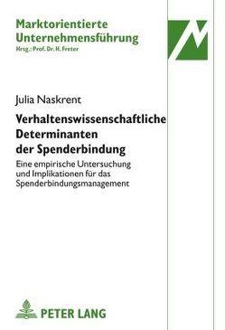 Verhaltenswissenschaftliche Determinanten der Spenderbindung von Naskrent,  Julia
