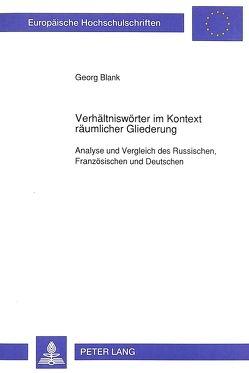 Verhältniswörter im Kontext räumlicher Gliederung von Blank,  Georg