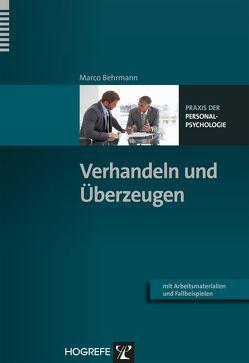 Verhandeln und Überzeugen von Behrmann,  Marco
