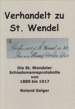 Verhandelt zu St. Wendel von Geiger,  Roland
