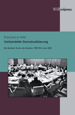Verhandelte Demokratisierung von Weil,  Francesca