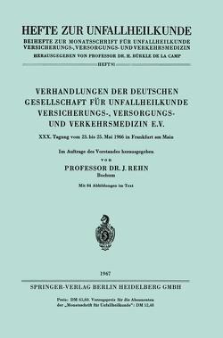 Verhandlungen der Deutschen Gesellschaft für Unfallheilkunde Versicherungs-, Versorgungs- und Verkehrsmedizin e.V. von Rehn,  Jörg