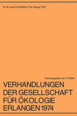 Verhandlungen der Gesellschaft für Ökologie Erlangen 1974 von Mueller,  P.