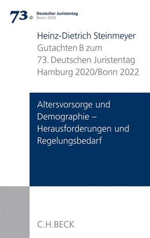Verhandlungen des 73. Deutschen Juristentages Hamburg 2020 Bd. I: Gutachten Teil B: Altersvorsorge und Demographie – Herausforderungen und Regelungsbedarf von Steinmeyer,  Heinz-Dietrich