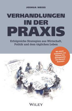 Verhandlungen in der Praxis von Reit,  Birgit, Weiss,  Joshua