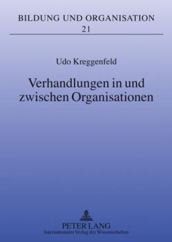 Verhandlungen in und zwischen Organisationen von Kreggenfeld,  Udo