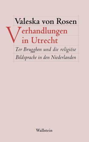 Verhandlungen in Utrecht von von Rosen,  Valeska