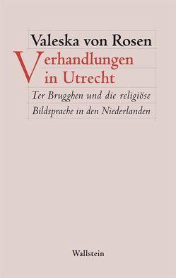 Verhandlungen in Utrecht von Rosen,  Valeska von