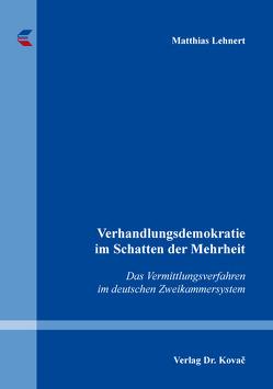 Verhandlungsdemokratie im Schatten der Mehrheit von Lehnert,  Matthias