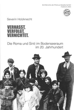 Verhasst, Verfolgt, Vernichtet. von Holzknecht,  Severin, Wanner,  Gerhard