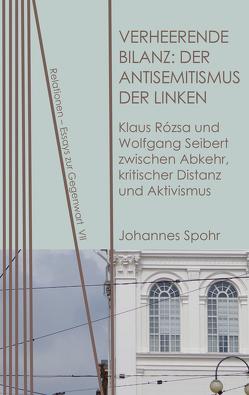 Verheerende Bilanz: Der Antisemitismus der Linken von Spohr,  Johannes