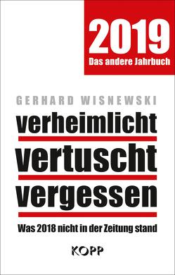 verheimlicht – vertuscht – vergessen 2019 von Wisnewski,  Gerhard