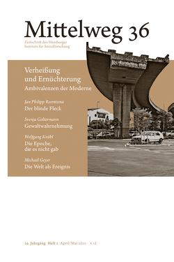 Verheißung und Ernüchterung. Ambivalenzen der Moderne von Geyer,  Michael, Goltermann,  Svenja, Knöbl,  Wolfgang, Reemtsma,  Jan Philipp