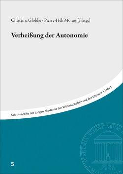Verheißungen der Autonomie von Globke,  Christina, Monot,  Pierre-Héli